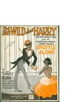 I'm Just Wild about Harry / music by Eubie Blake; words by Noble Sissle by Eubie Blake, Noble Sissle, and M. Witmark and Sons (New York)