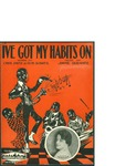 I've Got My Habits On / music by Jimmie Durante; words by Chris Smith and Bob Schafer by Jimmie Durante, Chris Smith, Bob Schafer, and Goodman and Rose Inc. (New York)