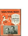 Wang-Wang-Blues / words by Gus Mueller, Buster Johnson, and Henry Busse by Gus Mueller, Buster Johnson, Henry Busse, and Leo Feist Inc. (New York)