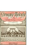 Dreamy Melody / words by Ted Koehler and Frank Magine by Ted Koehler, Frank Magine, and Jerome H. Remick and Co. (New York)