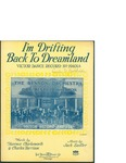 I'm Drifting Back to Dreamland / music by Jack Sadler; words by Florence Charlesworth and Charles Harrisson by Jack Sadler, Florence Charlesworth, Charles Harrisson, and Ted Browne Music Co.