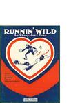 Runnin' Wild! / music by Harrington Gibbs and Leo Wood; words by Joe Gray by Harrington Gibbs, Leo Wood, Joe Gray, and Leo Feist Inc. (New York)