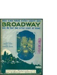 You Can Have Ev'ry Light On Broadway Give Me That One Little Light At Home / music by Seymour Simmons; words by Benny Davis by Seymour Simmons, Benny Davis, and Irving Berlin Inc. (New York)