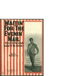 Waitin' for the Evenin' Mail (Sittin' on the Inside, Lookin' at the Outside) / words by Billy Baskette by Billy Baskette and Waterson Berlin and Snyder Co. (New York)
