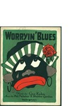 """Worryin' Blues / music by Phil Spitalny and Lee """"Stubby"""" Gordon; words by Gus Kahn by Phil Spitalny, Lee Stubby Gordon, Gus Kahn, and Sam Fox Pub. Co. (Cleveland)"""