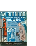Take em to the Door (that's all there is, there ain't no more) Blues / music by Ray Henderson; words by Billy Rose and Benny Davis