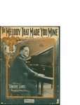 The Melody That Made You Mine / music by W.C. Polla; words by Cliff Friend by W. C. Polla, Cliff Friend, and Shapiro Bernstein and Co. (New York)