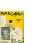 Pal Of My Cradle Days / music by Al Piantadosi; words by Marshall Montgomery by Al Piantadosi, Marshall Montgomery, and Leo Feist Inc. (New York)