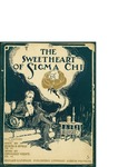 The Sweetheart of Sigma Chi / music by Dudleigh Vernor; words by Byron D. Stokes by Dudleigh Vernor, Byron D. Stokes, and Richard E. Vernor Publishing Co. (Albion)