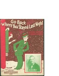 Go Back Where You Stayed Last Night / words by Ethel Waters and Sidney Easton by Ethel Waters, Sidney Easton, and Triangle Music Pub. Co. (New York)