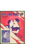 Kiss and Make Up / music by Al Bogate; words by Ned Miller and Hoefle Karl by Al Bogate, Ned Miller, Hoefle Karl, and Leo Feist Inc. (New York)