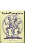 Banjo-Pickaninnies / words by Robin Mac Lachlan