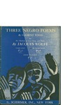 Three Negro Poems / music by Jacques Wolfe; words by Clement Woodbury
