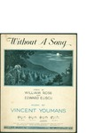 Without a Song / music by Vincent Youmans; words by William Rose and Edward Eliscu by Vincent Youmans, William Rose, Edward Eliscu, and Mills Music Inc. (New York)