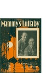 Mammy's Lullaby / music by Pete Bontsema and Jacobi, Marty Petro, Julius; words by Al Cameron and Julius Seidor