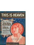 This is Heaven / music by Harry Akst; words by Jack Yellen by Harry Akst, Jack Yellen, and Ager Yellen and Bornstein Inc. (New York)