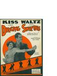 Kiss Waltz / music by Joe Burke; words by Al Dubin by Joe Burke, Al Dubin, and M. Witmark and Sons (New York)