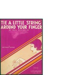 Tie a Little String Around Your Finger (So You'll Remember Me) / words by Seymour Simons by Seymour Simons and M. Witmark and Sons (New York)