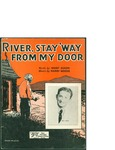 River, Stay way from My Door / music by Harry Woods; words by Mort Dixon by Harry Woods, Mort Dixon, and Shapiro Bernstein and Co. (New York)