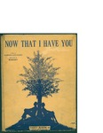 Now That I Have You / music by Rubinoff; words by Harrison, Cato, and Wilhite by Rubinoff, Harrison Cato and Wilhite, and Harry Bloom Inc.