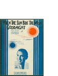 When The Sun Bids The Moon Goodnight / words by Jack Little Little, Dave Oppenheimer, and Ira Schuster by Jack Little Little, Dave Oppenheimer, Ira Schuster, and Leo Feist Inc. (New York)