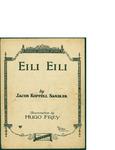 Eili Eili / words by Jacob Koppel Sandler by Jacob Koppel Sandler and Robbins Music Inc. (New York)