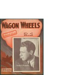 Wagon Wheels / music by Peter De Rose; words by Billy Hill by Peter DeRose, Billy Hill, and Shapiro Bernstein and Co. (New York)
