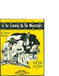 In the Evening by the Moonlight by Author Unknown and Calumet Music Co. (Chicago)