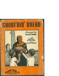 Short'nin' Bread / words by Fred K. Huffer by Fred K. Huffer and Calumet Music Co. (Chicago)