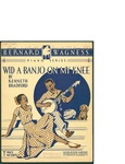 Wid a Banjo on my Knee / words by Kenneth Bradford by Kenneth Bradford and Oliver Ditson Co. (Philadelphia)