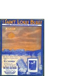 St.Louis Blues / music by W.C. Handy; words by W.C. Handy by W. C. Handy, W. C. Handy, and Handy Brothers Music Co. (New York)