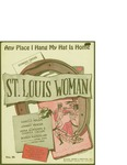 St. Louis Woman Any Place I hung My Hat is Home / music by Harold Arlem; words by Johnny Mercer