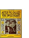 After I've Called You Sweetheart (How Can I Call You Friend) / music by Jack Little Little; words by Bernie Grossman