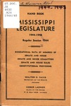 Hand book : biographical data of members of Senate and House, personnel of standing committees [1944] by Mississippi. Legislature
