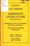 Hand book : biographical data of members of Senate and House, personnel of standing committees [1972] by Mississippi. Legislature