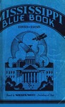 Mississippi Blue Book. Biennial report of the Secretary of State to the Legislature of Mississippi. [1933-1935] by Mississippi. Secretary of State