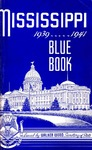 Mississippi Blue Book. Biennial report of the Secretary of State to the Legislature of Mississippi. [1939-1941]