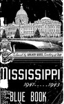Mississippi Blue Book. Biennial report of the Secretary of State to the Legislature of Mississippi. [1941-1943] by Mississippi. Secretary of State