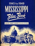 Mississippi Blue Book. Statistical Register of State. [1945-1949]