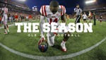 The Season: Ole Miss Football - Texas A&M (2016) by Ole Miss Athletics. Men's Football. and Ole Miss Sports Productions