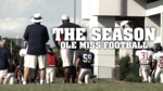 The Season: Ole Miss Football - Episode 9 - Auburn (2011) by Ole Miss Athletics. Men's Football. and Ole Miss Sports Productions